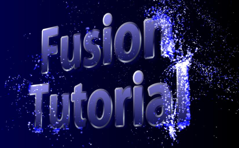 Fusion Tutorial 07 :<br /><span>散りゆくタイトル</span>